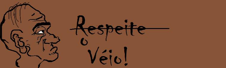 Respeite o Véio