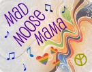 Mad Moose Mama