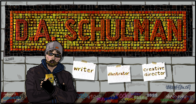 D.A. Schulman : Writer/Illustrator/Creative Director