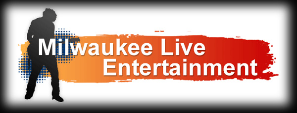 Milwaukee Live Entertainment
