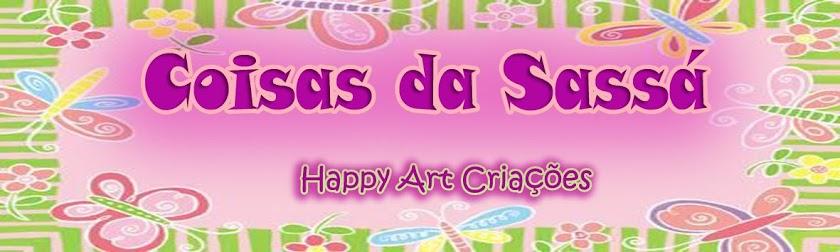 Happy Art : Coisas da Sassá
