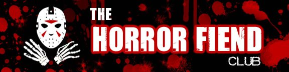 Horror Fiend Club-Horror Movie Reviews,Zombies,Slashers,Halloween