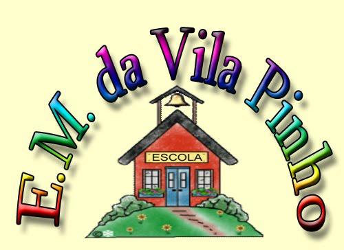 ESCOLA MUNICIPAL DA VILA PINHO