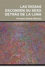 LAS DIOSAS ESCONDEN SU SEXO DETRÁS DE LA LUNA  113 PÁGINAS