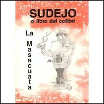 Sudejo o Libro del Colibrí - La Masacuata - Poesía