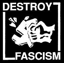 DESTROY FASCISM.