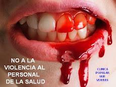 NO A LA VIOLENCIA AL PERSONAL DE LA SALUD