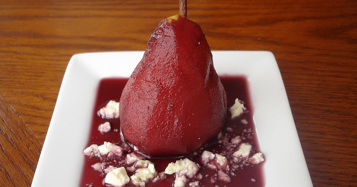 Mary Ellen S Cooking Creations Red Wine Poached Pears With Blue Cheese