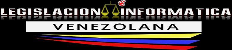 Legislación Informática en Venezuela