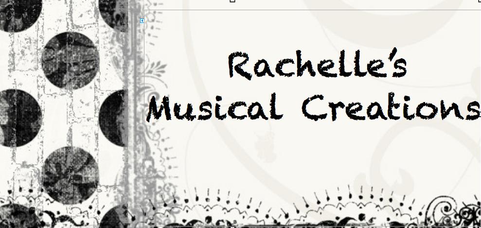 Rachelle's Musical Creations