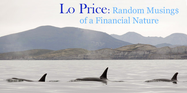 Lo Price: Random Musings of a Financial Nature