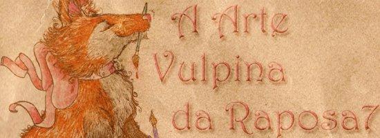 RaPoSa7 e SuA ArTe VuLPiNa