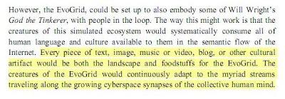 Cada pieza de texto, imagen, música o video, blog o artefacto cultural sería el paisaje y el alimento de EvoGrid...