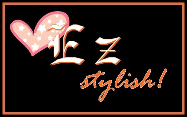 EZ Stylish!
