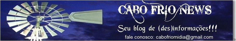 Cabo Frio News - Seu Blog de doideiras!!!!