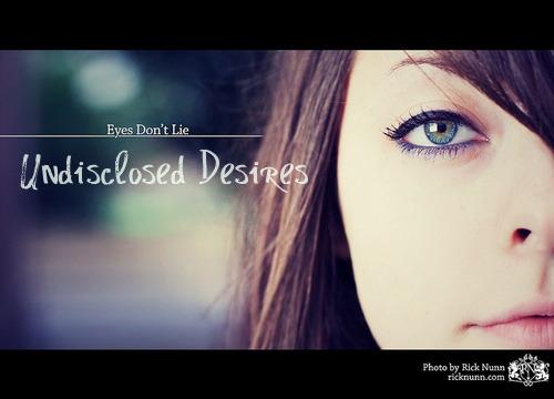 Undisclosed  Desires