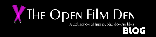 The Open Film Den Film Review Blog - Free Public Domain Films!