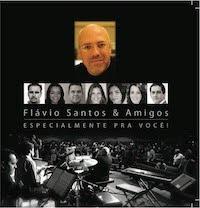 Flávio Santos - e Amigos - Especialmente Pra Você 2010