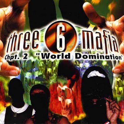 Three 6 mafia world domination megaupload