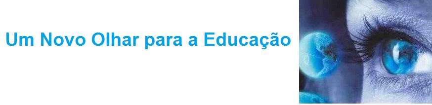 UM NOVO OLHAR PARA A EDUCACAO