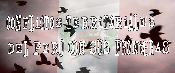 Conflictos territoriales del Peru con sus fronteras