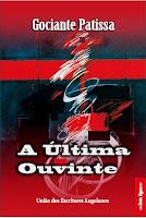 A Última Ouvinte (contos) já nas bancas, mil kwanzas (USD 10), em Benguela na Tabacaria Grilo