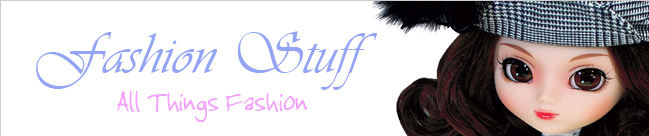 Fashion Stuff | All Things Fashion
