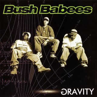 Da Bush Babees - Gravity (1996)