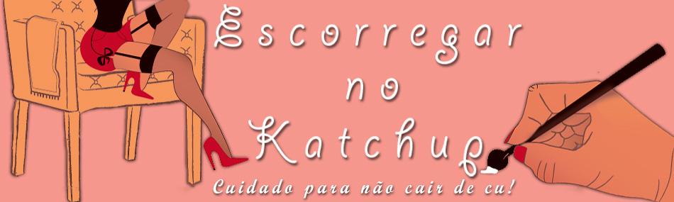 Escorregar no Katchup