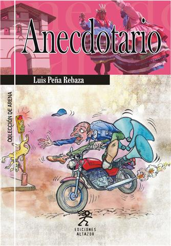 ANECDOTARIO - LUIS PEÑA REBAZA