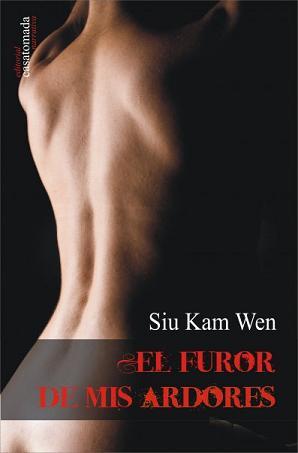EL FUROR DE MIS ARDORES - Siu Kam Wen