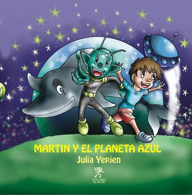 MARTIN Y EL PLANETA AZUL - JULIA YEPJEN