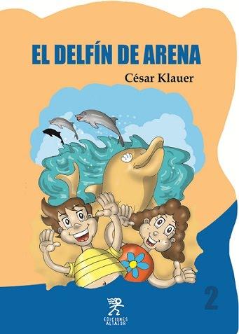 EL DELFIN DE ARENA - CÉSAR KLAUER