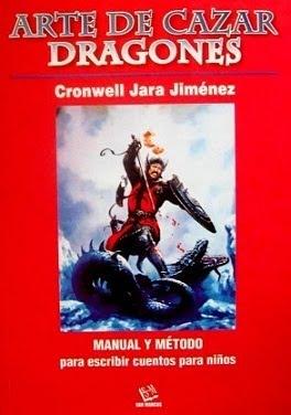 ARTE DE CAZAR DRAGONES - CRONWELL JARA
