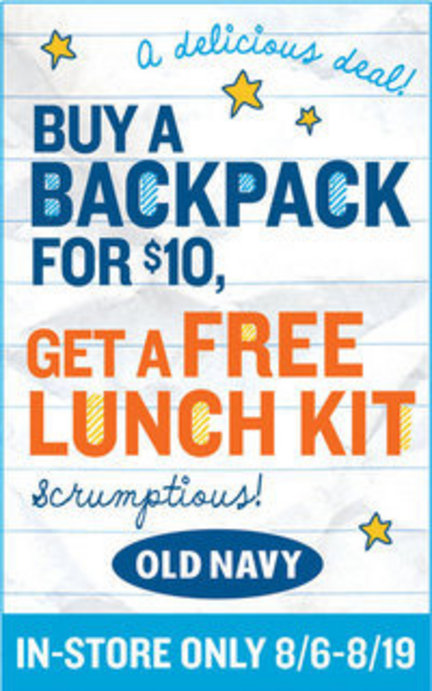 Old Navy and Toys R Us: Get a free lunch kit with the purchase of a backpack!!