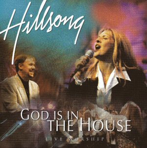 Hillsong - God is in the house 1996