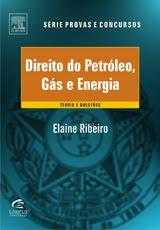 Direito do Petróleo, Gás e Energia  - Por Elaine Ribeiro