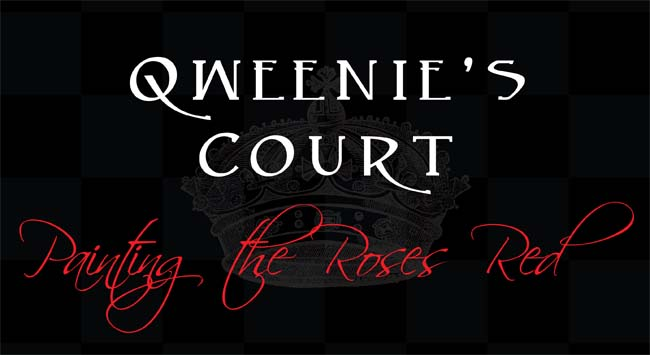 Qweenie's Court: Painting the Roses Red