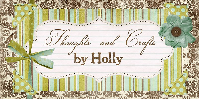 Thoughts and Crafts by Holly