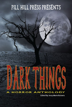 Dark Things by Pill Hill Press