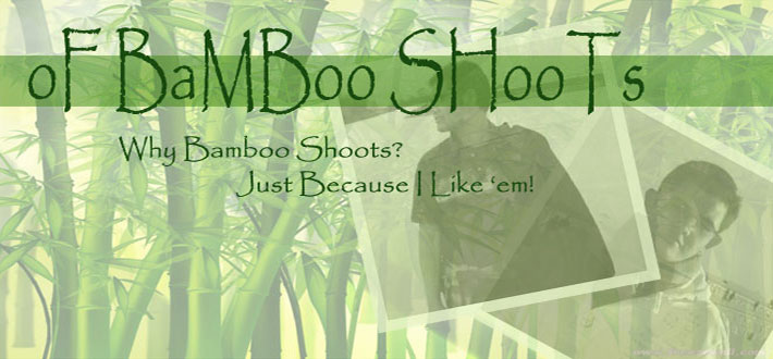 oF BaMBoo ShooTs