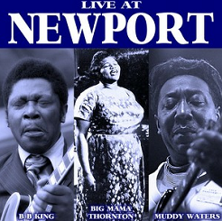 BB King, Big Mama Thornton and Muddy Waters Live At Newport. Album Cover.