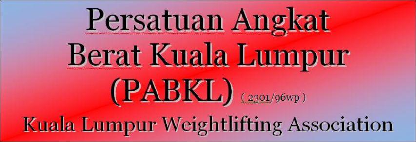 Persatuan Angkat Berat Kuala Lumpur (PABKL) Kuala Lumpur Weightlifting Association