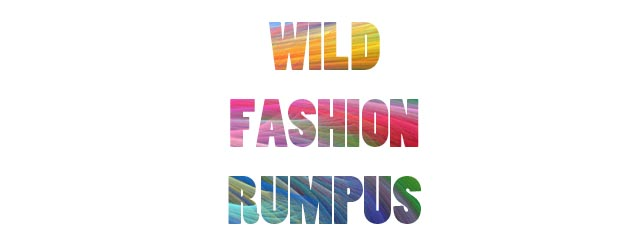 Wild Fashion Rumpus