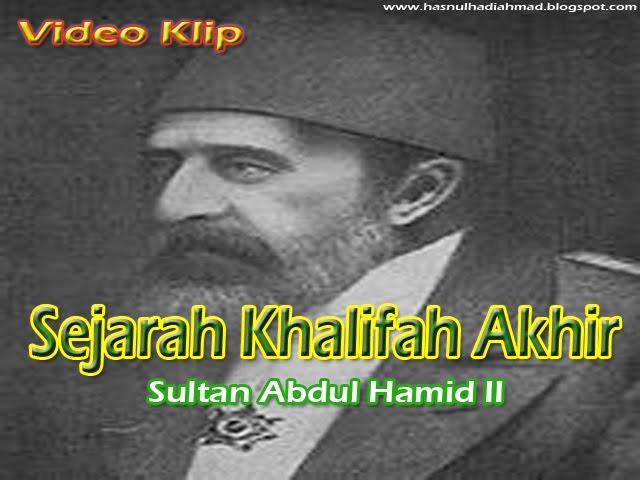 VIDEO KLIP SEJARAH SULTAN ABDUL HAMID II ~ Dunia Islam