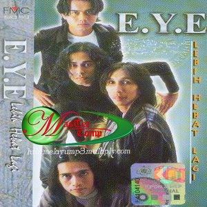 E.Y.E - Lebih Hebat Lagi '97