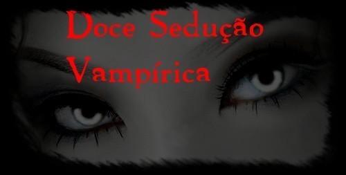 Doce Sedução       Vampirica