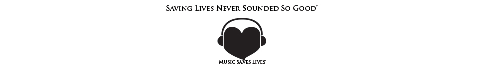 Music Saves Lives®