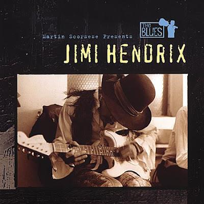 Ce que vous écoutez là tout de suite - Page 2 Martin+Scorsese+Presents+the+Blues_Jimi+Hendrix