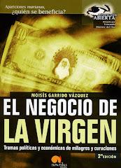 """""""EL NEGOCIO DE LA VIRGEN"""" Autor: Moisés Garrido (Para obtener información, pinchar en la imagen):"""